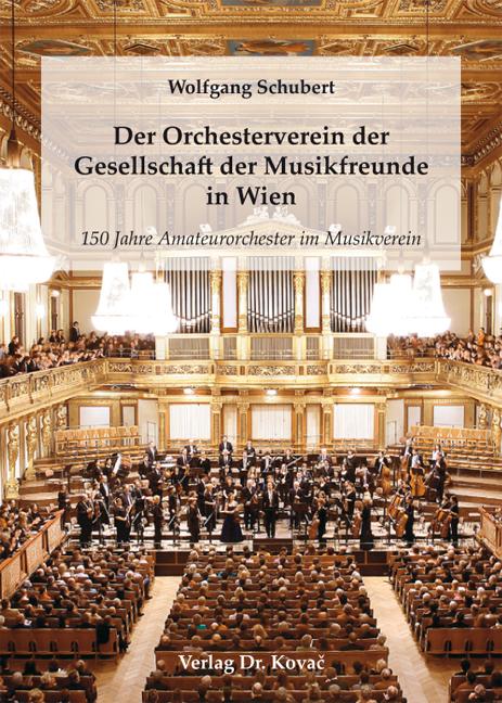 Cover: Der Orchesterverein der Gesellschaft der Musikfreunde in Wien
