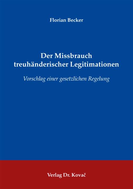 Cover: Der Missbrauch treuhänderischer Legitimationen