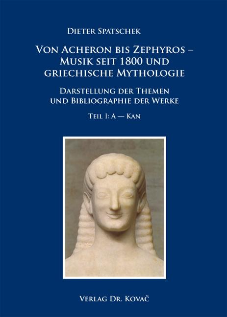 Cover: Von Acheron bis Zephyros – Musik seit 1800 und griechische Mythologie