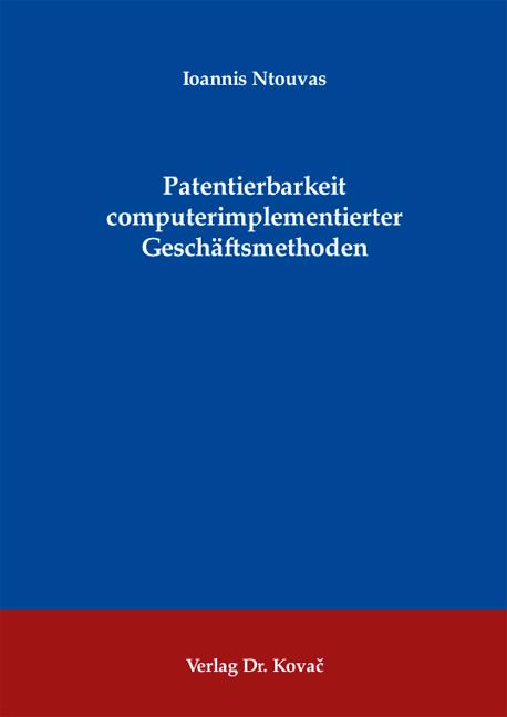 Cover: Patentierbarkeit computerimplementierter Geschäftsmethoden