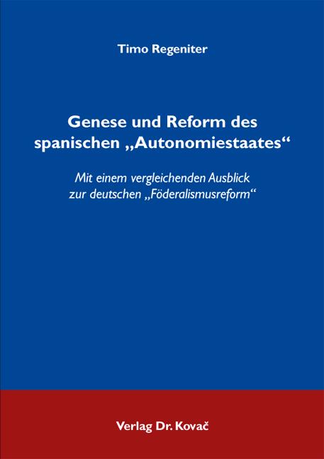 """Cover: Genese und Reform des spanischen """"Autonomiestaates"""""""