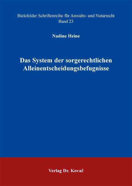 Cover: Das System der sorgerechtlichen Alleinentscheidungsbefugnisse