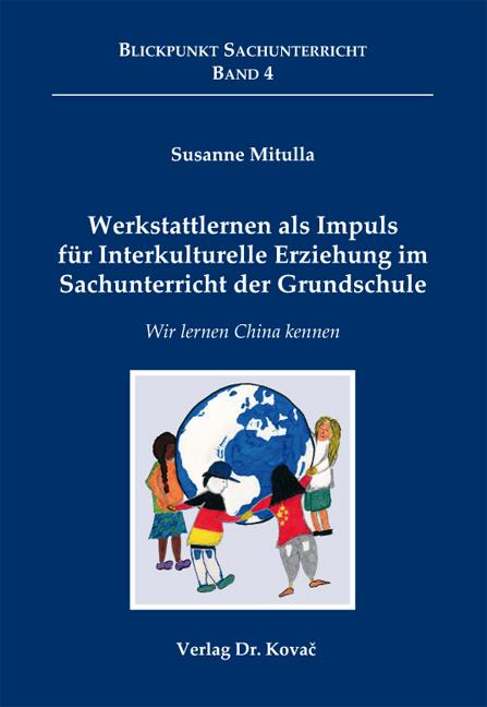 Cover: Werkstattlernen als Impuls für Interkulturelle Erziehung im Sachunterricht der Grundschule