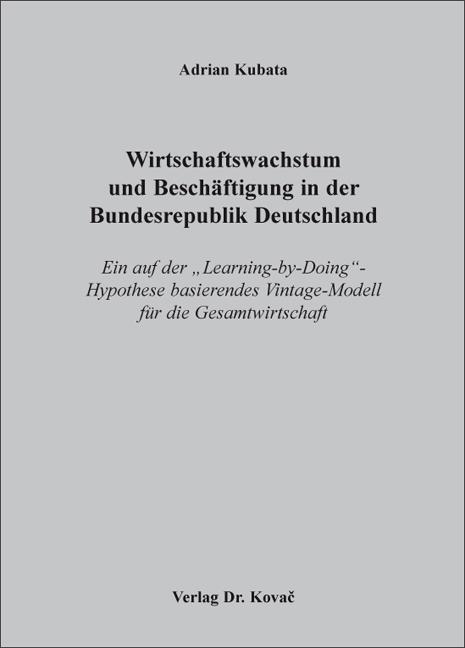 Cover: Wirtschaftswachstum und Beschäftigung in der Bundesrepublik Deutschland