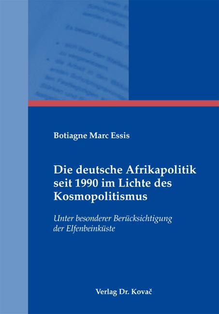 Cover: Die deutsche Afrikapolitik seit 1990 im Lichte des Kosmopolitismus