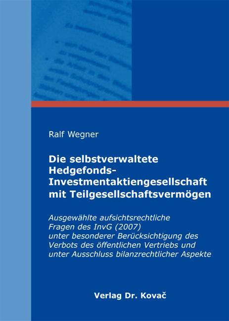 Cover: Die selbstverwaltete Hedgefonds-Investmentaktiengesellschaft mit Teilgesellschaftsvermögen