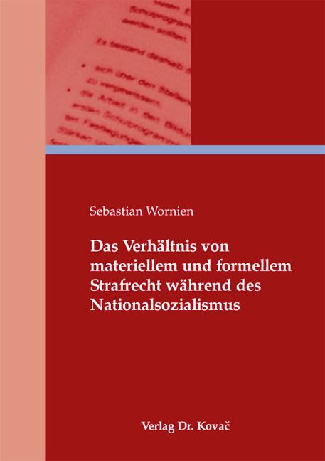 Cover: Das Verhältnis von materiellem und formellem Strafrecht während des Nationalsozialismus