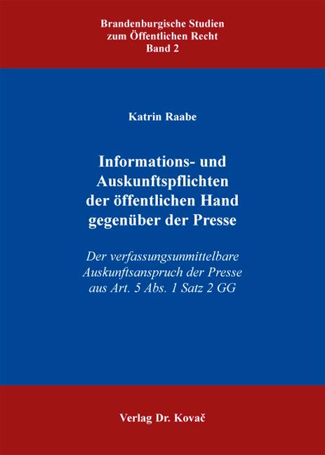 Cover: Informations- und Auskunftspflichten der öffentlichen Hand gegenüber der Presse