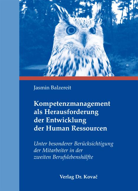 Cover: Kompetenzmanagement als Herausforderung der Entwicklung der Human Ressourcen