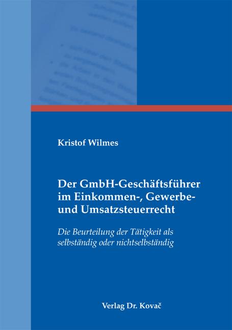 Cover: Der GmbH-Geschäftsführer im Einkommen-, Gewerbe- und Umsatzsteuerrecht