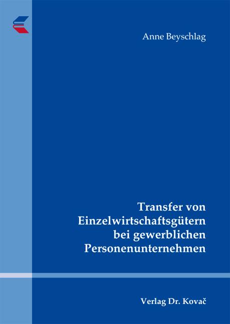 Cover: Transfer von Einzelwirtschaftsgütern bei gewerblichen Personenunternehmen