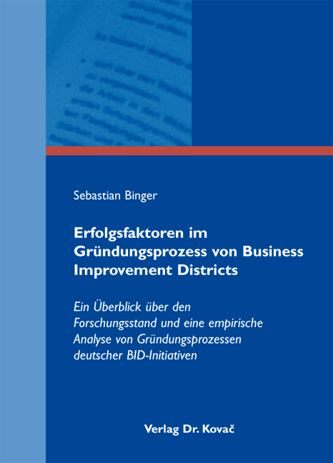 Cover: Erfolgsfaktoren im Gründungsprozess von Business Improvement Districts