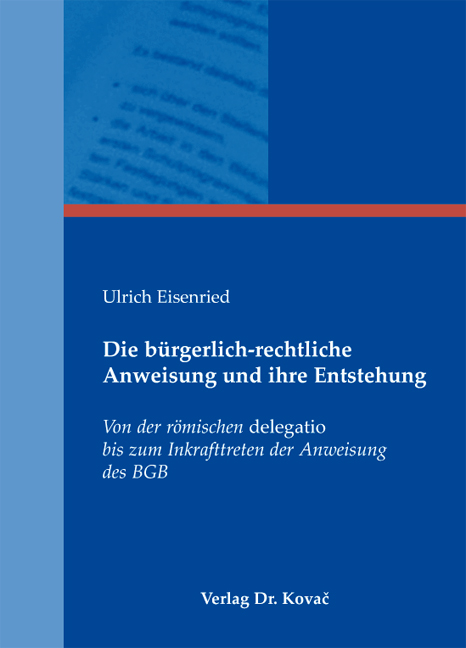 Cover: Die bürgerlich-rechtliche Anweisung und ihre Entstehung