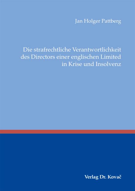 Cover: Die strafrechtliche Verantwortlichkeit des Directors einer englischen Limited in Krise und Insolvenz