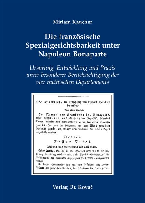Cover: Die französische Spezialgerichtsbarkeit unter Napoleon Bonaparte