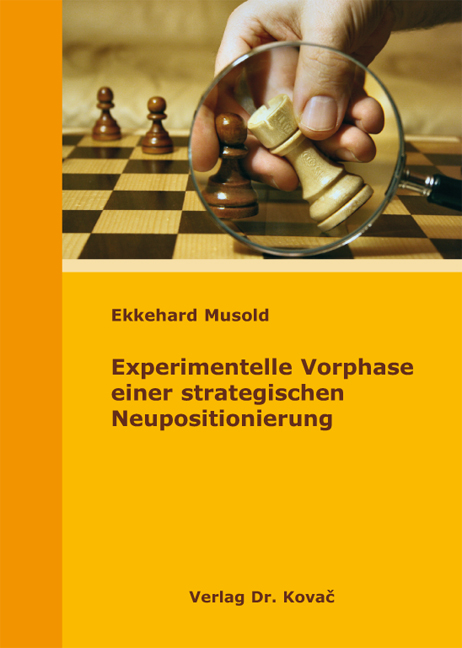 Cover: Experimentelle Vorphase einer strategischen Neupositionierung