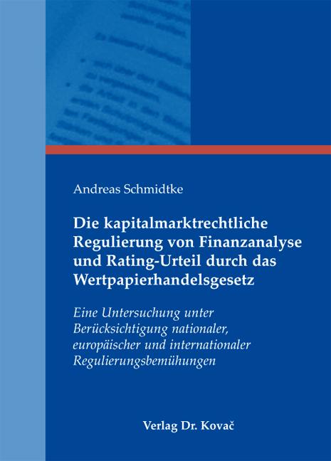 Cover: Die kapitalmarktrechtliche Regulierung von Finanzanalyse und Rating-Urteil durch das Wertpapierhandelsgesetz