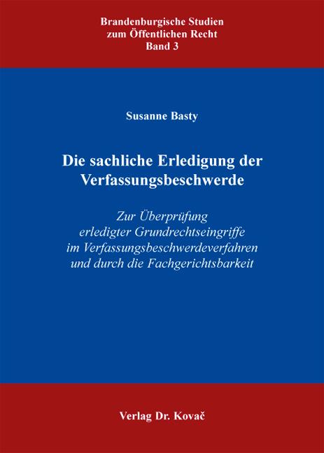 Cover: Die sachliche Erledigung der Verfassungsbeschwerde