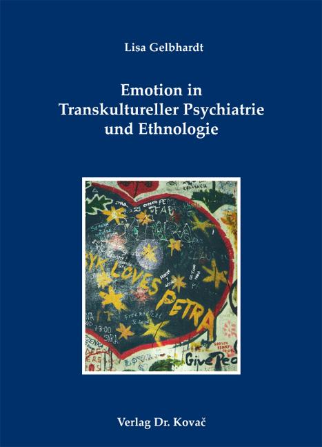 Cover: Emotion in Transkultureller Psychiatrie und Ethnologie