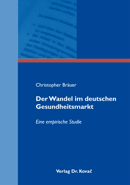 Cover: Der Wandel im deutschen Gesundheitsmarkt