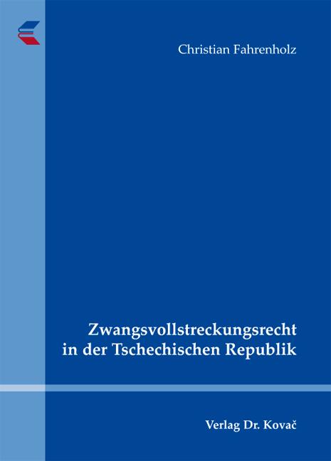 Cover: Zwangsvollstreckungsrecht in der Tschechischen Republik