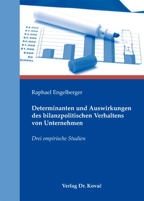 Cover: Determinanten und Auswirkungen des bilanzpolitischen Verhaltens von Unternehmen