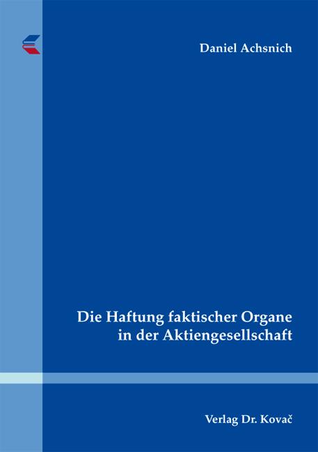 Cover: Die Haftung faktischer Organe in der Aktiengesellschaft
