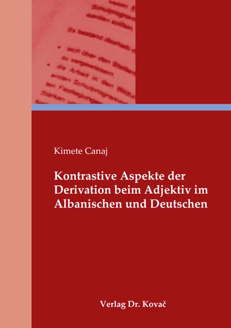 Cover: Kontrastive Aspekte der Derivation beim Adjektiv im Albanischen und Deutschen