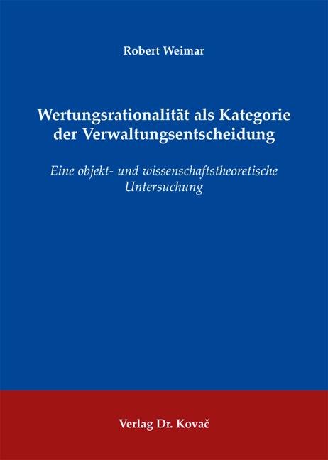 Cover: Wertungsrationalität als Kategorie der Verwaltungsentscheidung