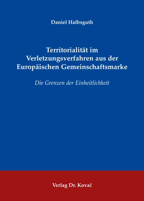 Cover: Territorialität im Verletzungsverfahren aus der Europäischen Gemeinschaftsmarke