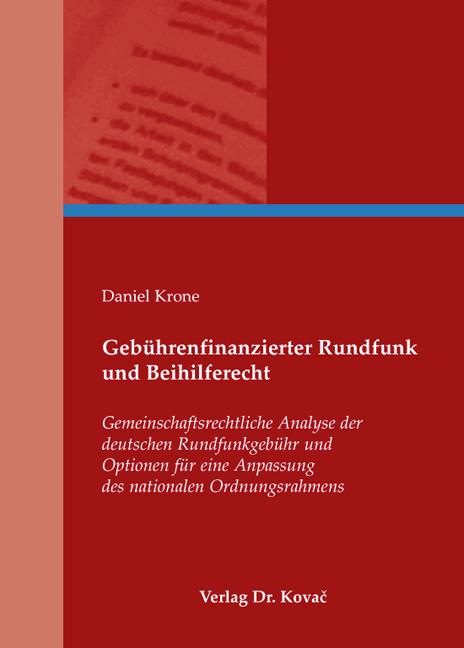Cover: Gebührenfinanzierter Rundfunk und Beihilferecht