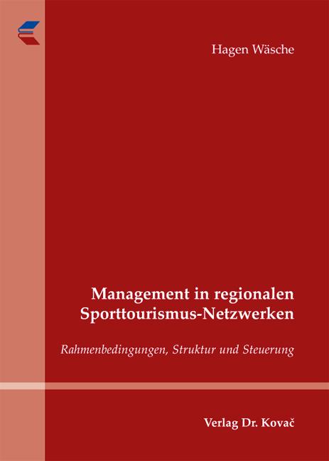 Cover: Management in regionalen Sporttourismus-Netzwerken