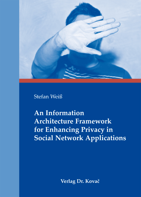 Cover: An Information Architecture Framework for Enhancing Privacy in Social Network Applications