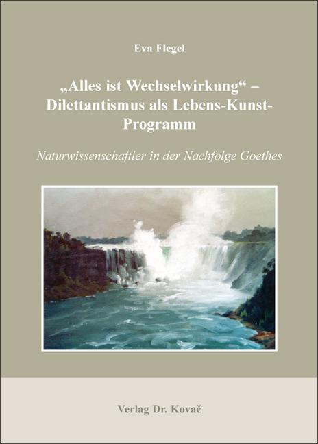 "Cover: ""Alles ist Wechselwirkung"" – Dilettantismus als Lebens-Kunst-Programm"