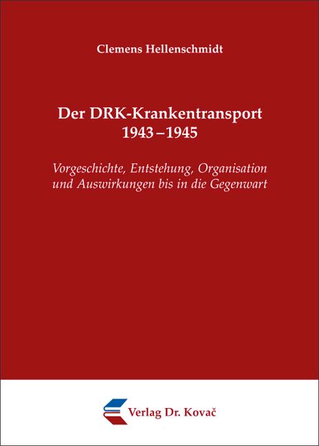 Cover: Der DRK-Krankentransport 1943–1945