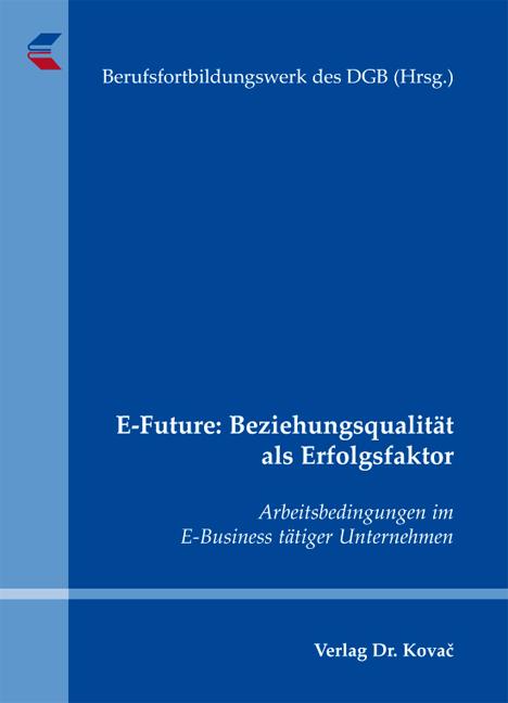 Cover: E-Future: Beziehungsqualität als Erfolgsfaktor