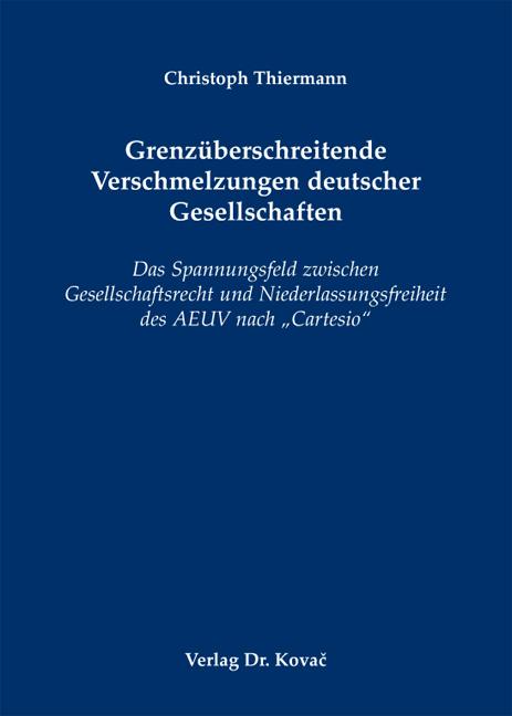 Cover: Grenzüberschreitende Verschmelzungen deutscher Gesellschaften