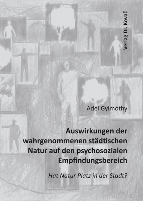 Cover: Auswirkungen der wahrgenommenen städtischen Natur auf den psychosozialen Empfindungsbereich