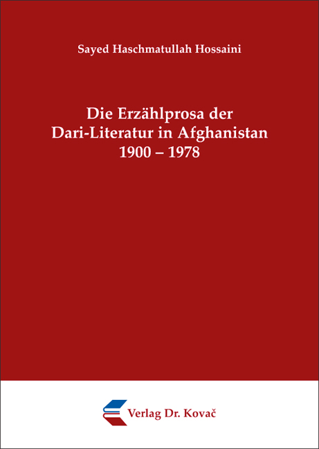 Cover: Die Erzählprosa der Dari-Literatur in Afghanistan 1900 – 1978
