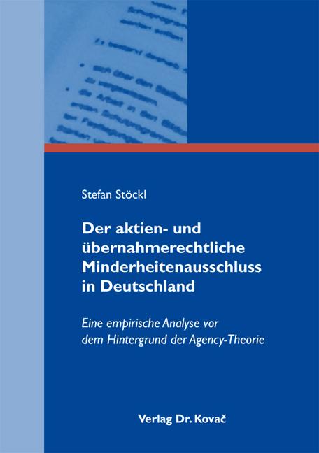 Cover: Der aktien- und übernahmerechtliche Minderheitenausschluss in Deutschland