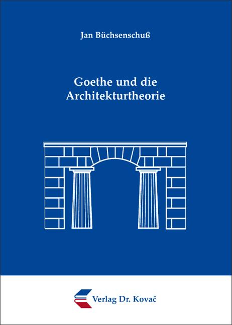 Cover: Goethe und die Architekturtheorie