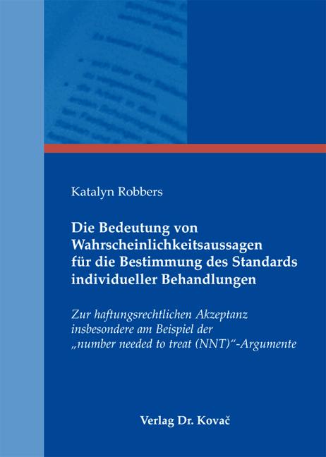 Cover: Die Bedeutung von Wahrscheinlichkeitsaussagen für die Bestimmung des Standards individueller Behandlungen