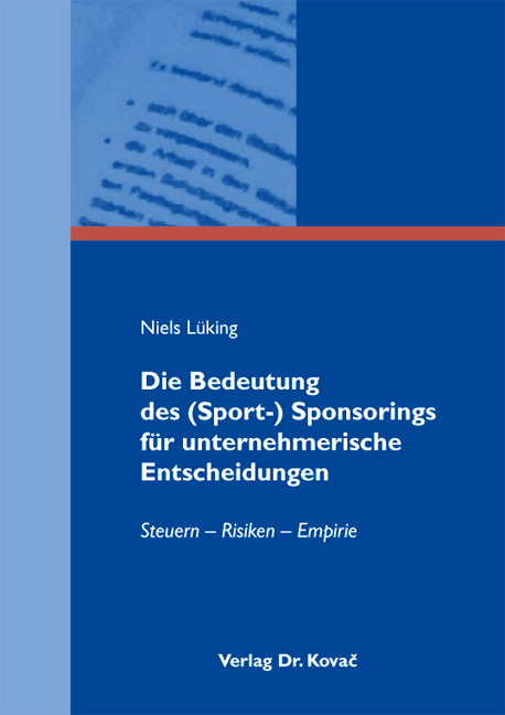 Cover: Die Bedeutung des (Sport-) Sponsorings für unternehmerische Entscheidungen