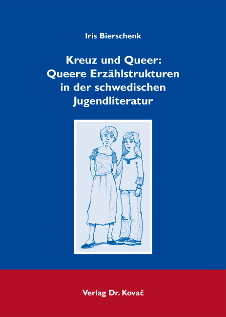 Cover: Kreuz und Queer: Queere Erzählstrukturen in der schwedischen Jugendliteratur