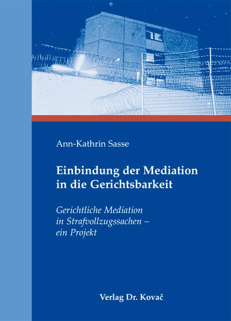 Cover: Einbindung der Mediation in die Gerichtsbarkeit