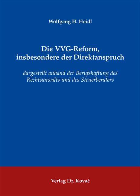 Cover: Die VVG-Reform, insbesondere der Direktanspruch