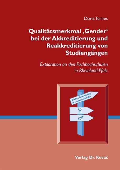 Cover: Qualitätsmerkmal 'Gender' bei der Akkreditierung und Reakkreditierung von Studiengängen