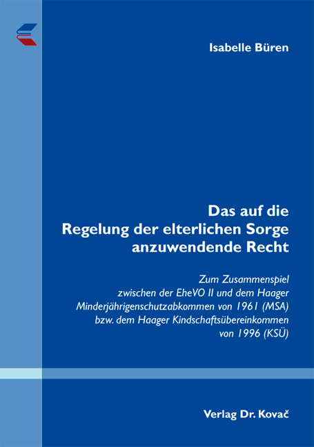 Cover: Das auf die Regelung der elterlichen Sorge anzuwendende Recht