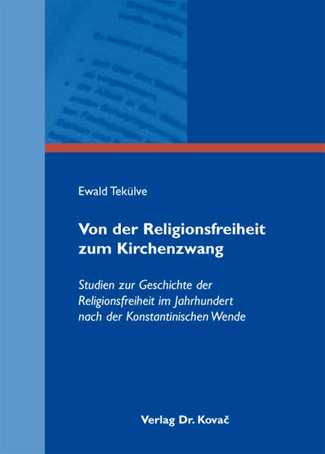 Cover: Von der Religionsfreiheit zum Kirchenzwang