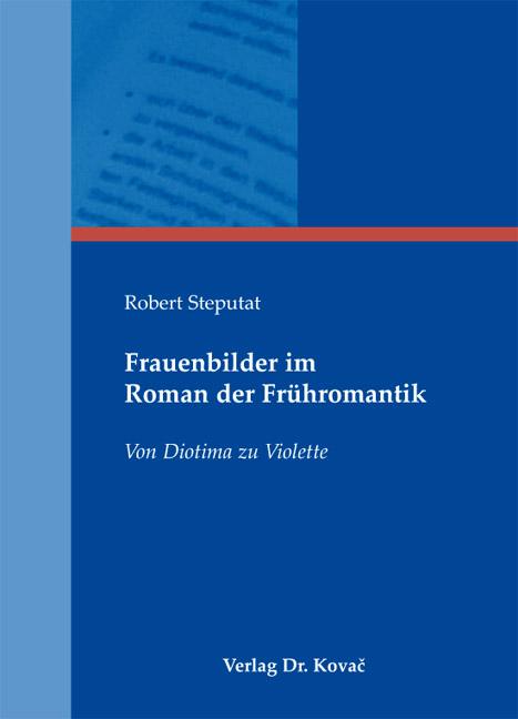 Cover: Frauenbilder im Roman der Frühromantik